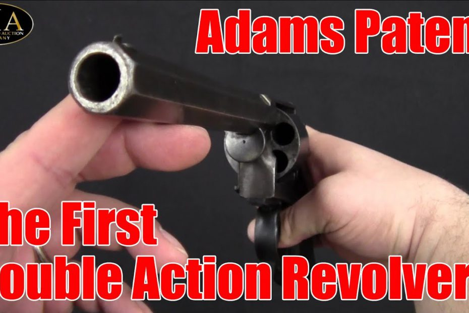 Adams Patent: The First Double Action Revolver