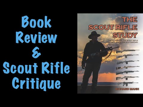 The Scout Rifle Study: A Book Review and Critique of the Scout Rifle Concept