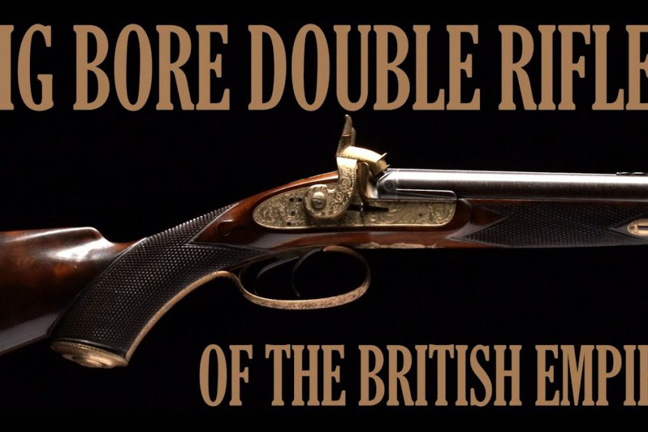 Big Bore Double Rifles of the British Empire
