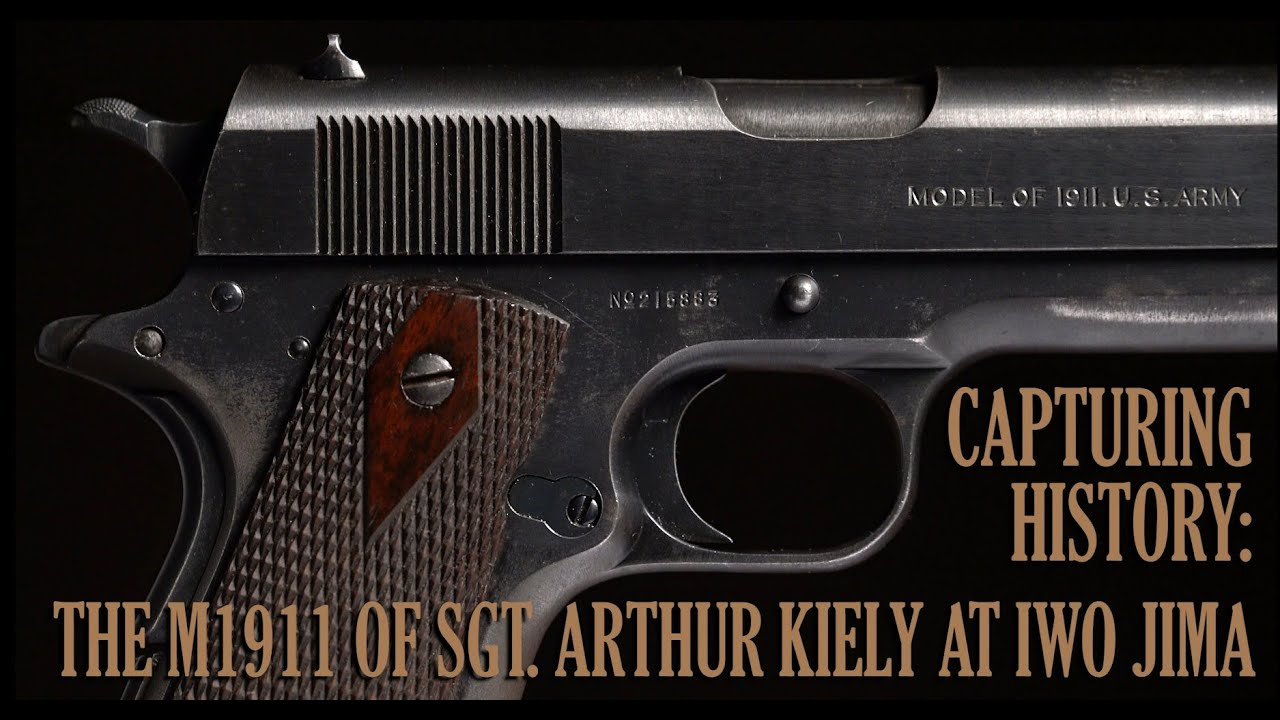 Capturing History: The M1911 of Sgt. Arthur Kiely at Iwo Jima