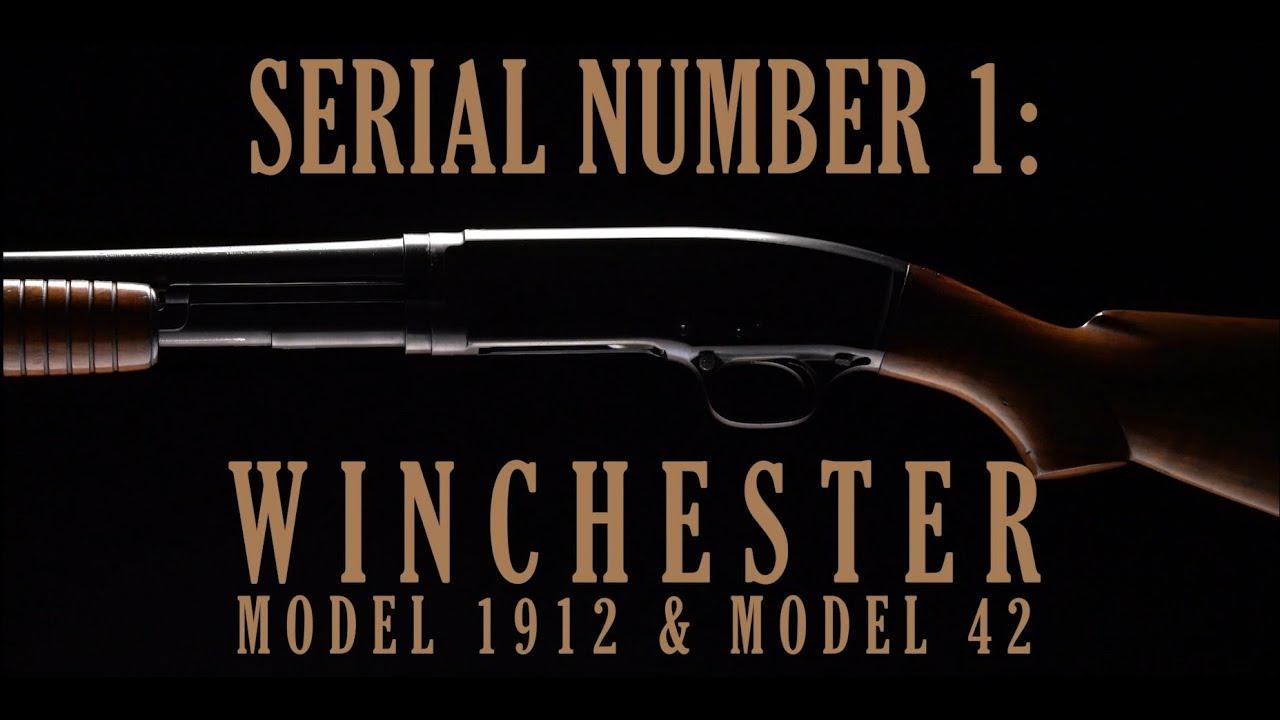 Serial Number 1: Winchester Model 1912 & Model 42