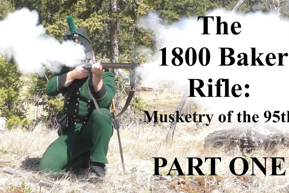 The 1800 Baker Rifle: Musketry of the 95th – PART ONE