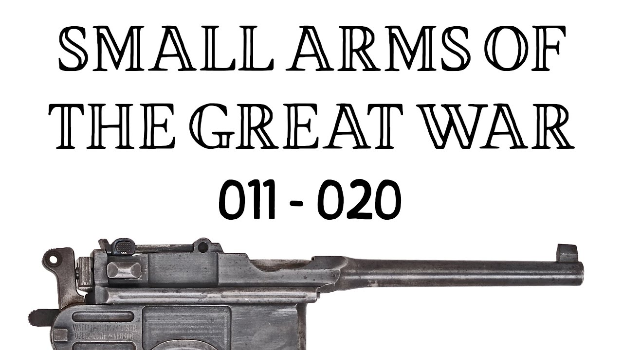 10 Small Arms of the Great War: Firing segments 011 – 020 from our Primer history series