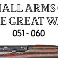 10 Small Arms of the Great War: Firing segments 051 – 060 from our Primer history series