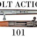 Bolt Actions: 101