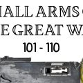 10 Small Arms of the Great War: Firing segments 101 – 110 from our Primer history series