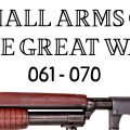 10 Small Arms of the Great War: Firing segments 061 – 070 from our Primer history series