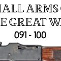 10 Small Arms of the Great War: Firing segments 091 – 100 from our Primer history series