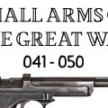 10 Small Arms of the Great War: Firing segments 041 – 050 from our Primer history series