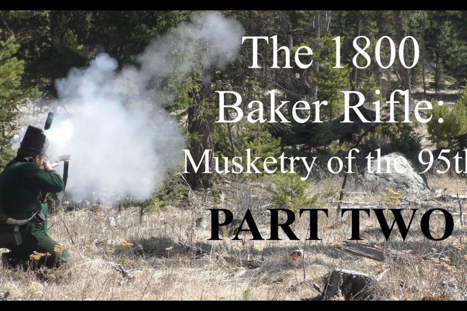 The 1800 Baker Rifle:  Musketry of the 95th – Part TWO