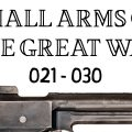 10 Small Arms of the Great War: Firing segments 021 – 030 from our Primer history series
