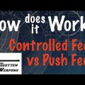 How Does It Work: Push Feed vs Controlled Feed