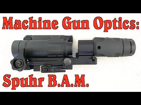 Optics for Machine Guns: The Spuhr B.A.M.