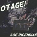 SOE Sabotage – The Incendiary Case