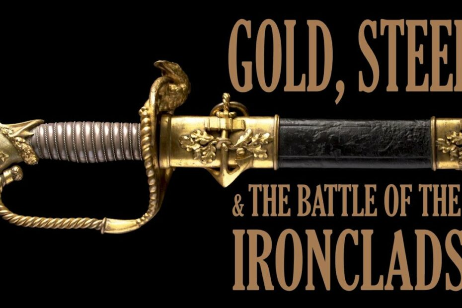 Gold, Steel, & The Battle of the Ironclads