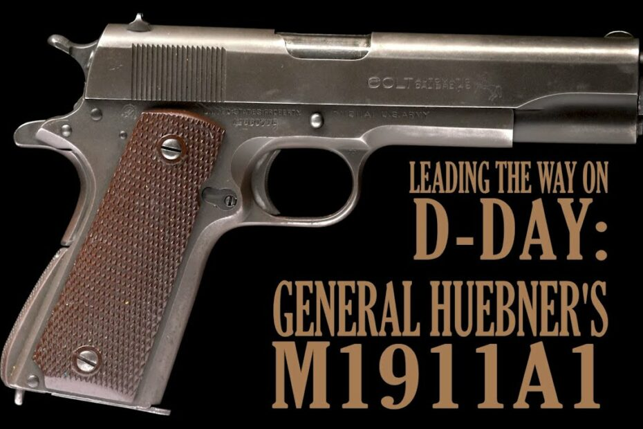 Leading the Way on D-Day: General Huebner's M1911A1