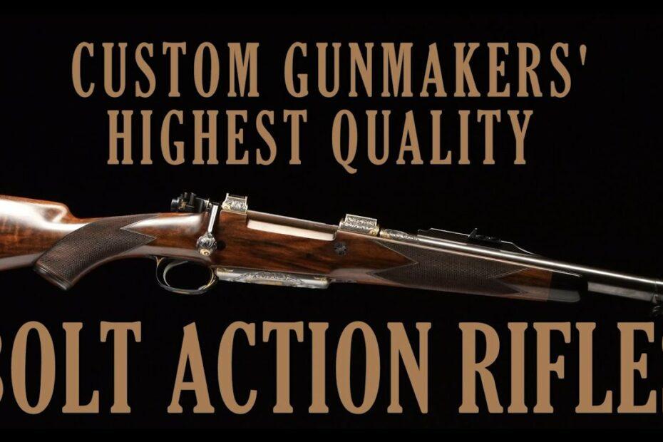 Custom Gunmakers' Highest Quality Bolt Action Rifles