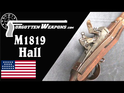 Hall Model 1819: A Rifle to Change the Industrial World