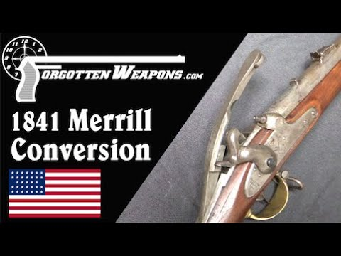 Merrill Breechloading Conversion of the 1841 Mississippi Rifle