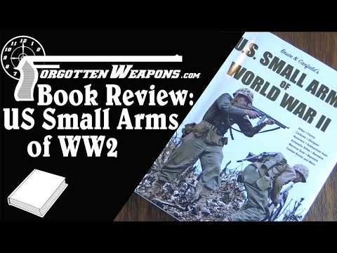 Book Review: U.S. Small Arms of World War II by Bruce Canfield