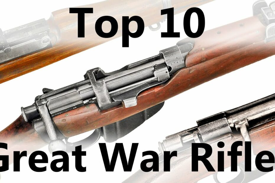 Mae's Top 10 Rifles of WWI