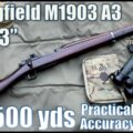 """U.S. Rifle M1903a3 """"03-A3"""" to 500yds: Practical Accuracy"""
