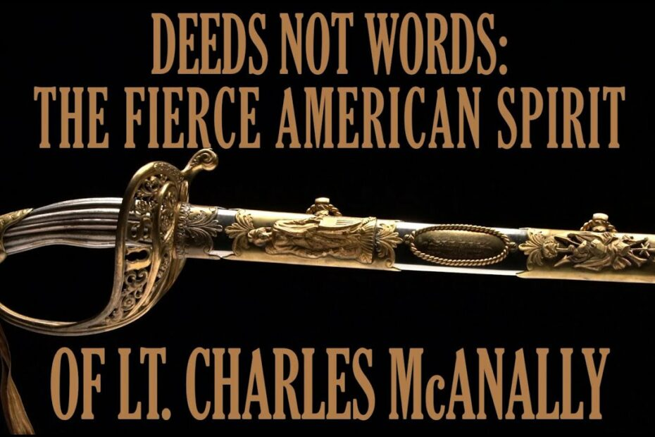 Deeds Not Words: The Fierce American Spirit of Lt. Charles McAnally