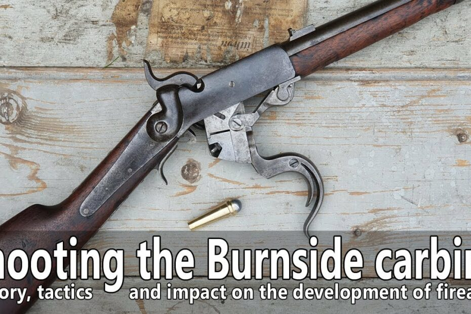The Civil War Burnside carbine – shooting, history and impact