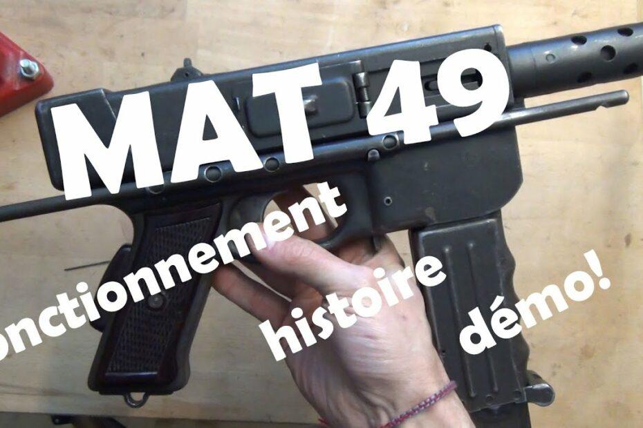 Le MAT49: fonctionnement, histoire et démo!