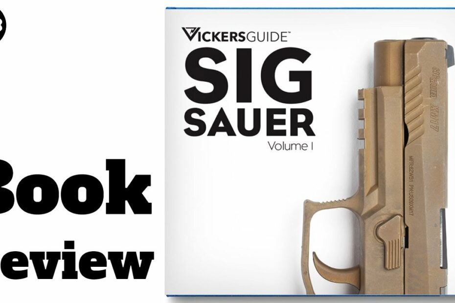 Book Review: Vickers Guide – SIG Sauer Vol.1
