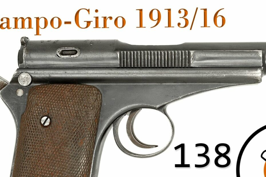 Small Arms of WWI Primer 138: Spanish Campo-Giro 1913/16