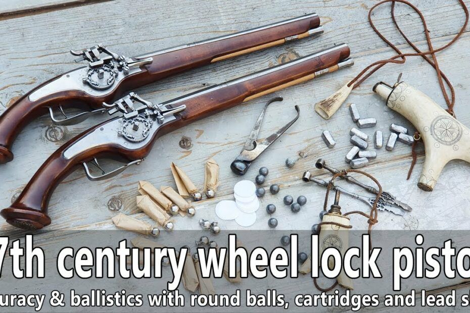 17th century wheel lock pistols in action – accuracy & ballistics