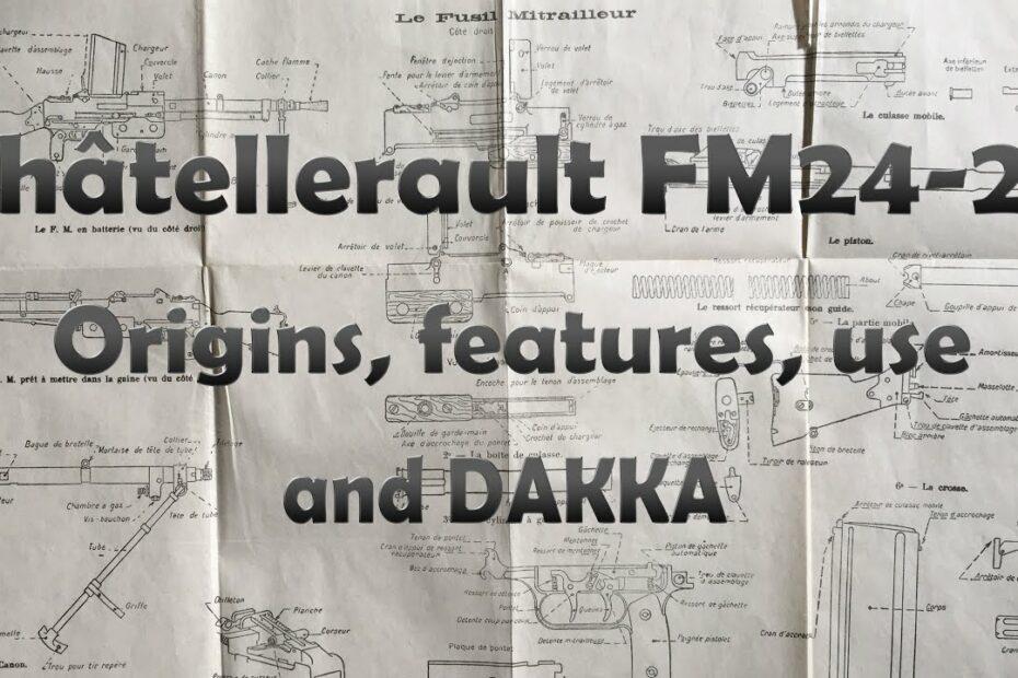 Châtellerault FM24-29 : Origins, features, use and DAKKA