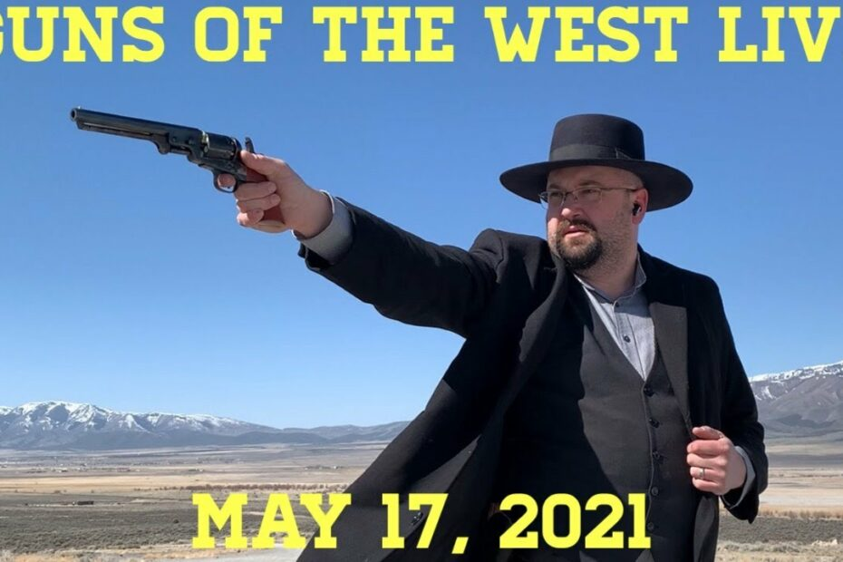 Guns of the West Livestream: May 17, 2021