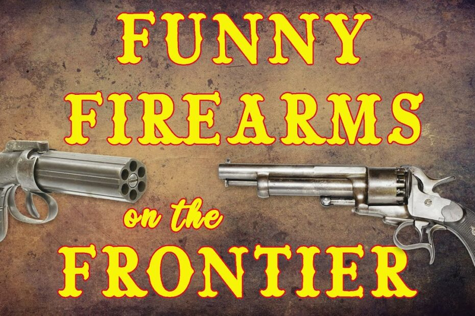 Funny Firearms on the Frontier