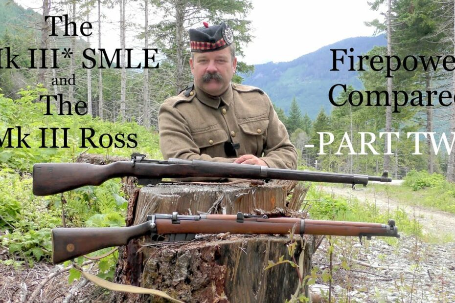 The Mk III* SMLE and the Mk III Ross:  Firepower -PART TWO-
