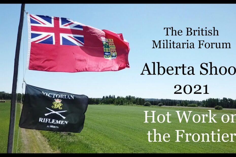 The 2021 British Militaria Forum Alberta Shoot: Hot Work on the Frontier