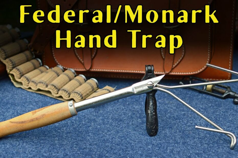 It's a Trap! 018: Federal/Monark Hand Trap