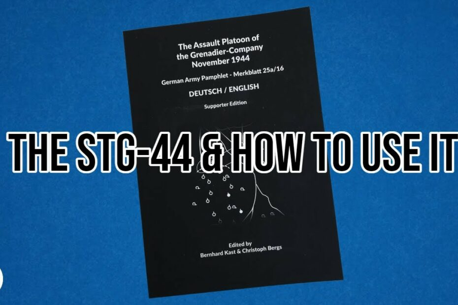 The StG-44 & How to Use It – Inside Military Aviation History & Military History Visualised's Book