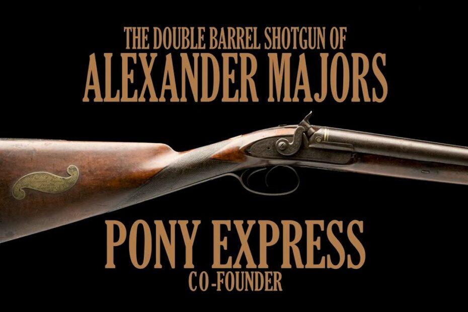 The Pony Express, A Shotgun, & Alexander Majors