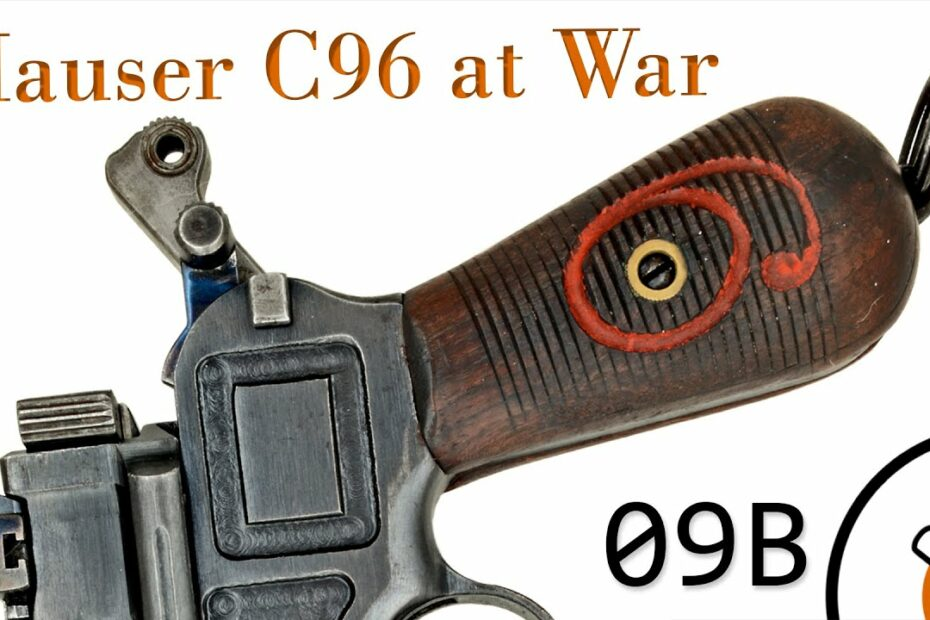 Small Arms of WWI Primer 09B*: Mauser C96 at War