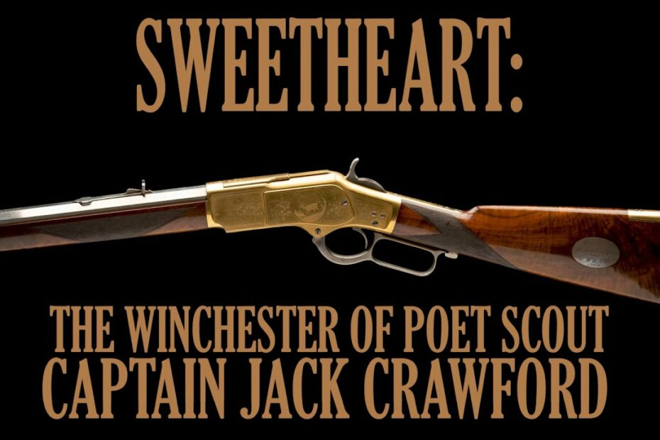 Sweetheart: The Winchester of Poet Scout Captain Jack Crawford