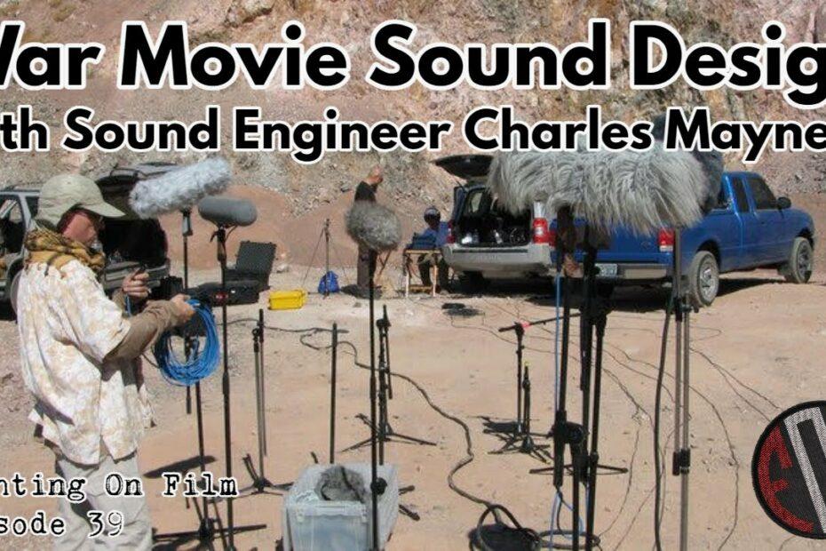 War Movie Sound Design with Sound Engineer Charles Maynes