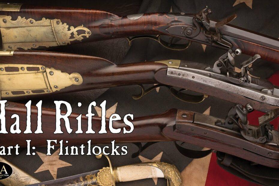 The  Evolution of the Hall Rifle, Part 1: Flintlocks