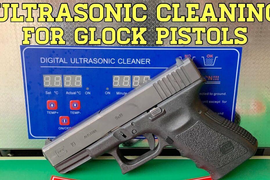 Ultrasonic Glock Cleaning