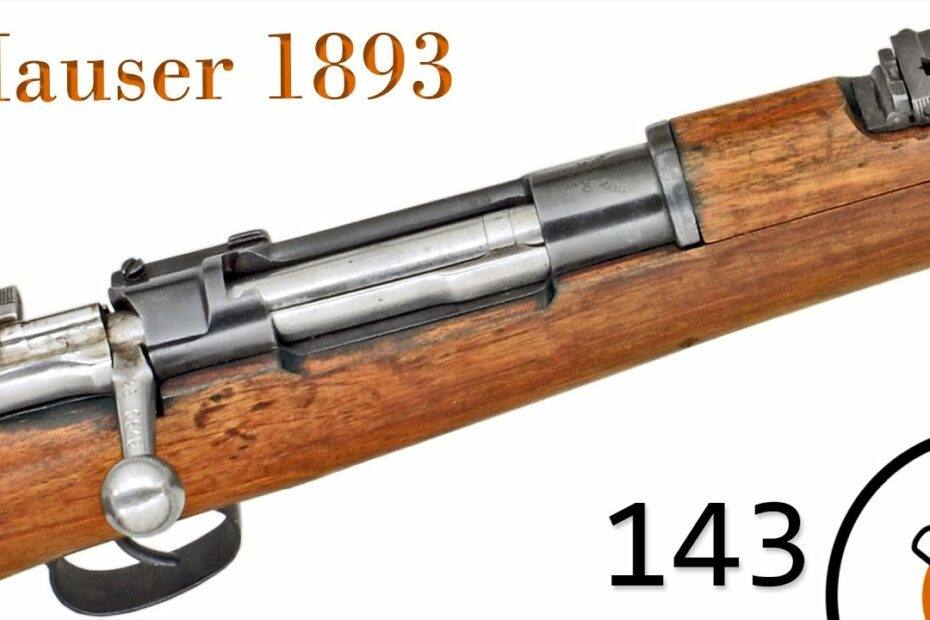 Small Arms of WWI Primer 143: Spanish Mauser 1893