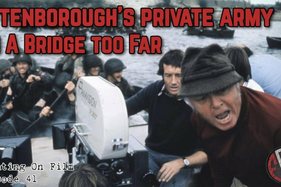 Fighting On Film: Attenborough's Private Army on A Bridge Too Far