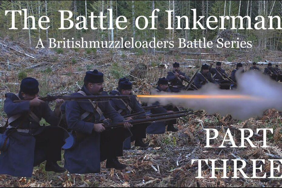 The Battle of Inkerman: A Britishmuzzleloaders Battle Series – Part THREE-