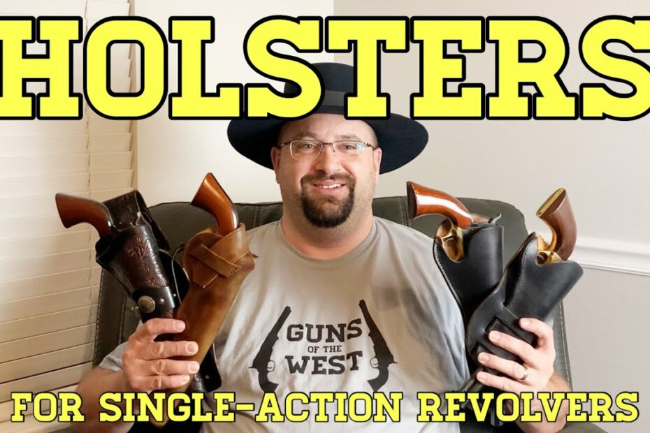 Holsters for Single-Action Revolvers