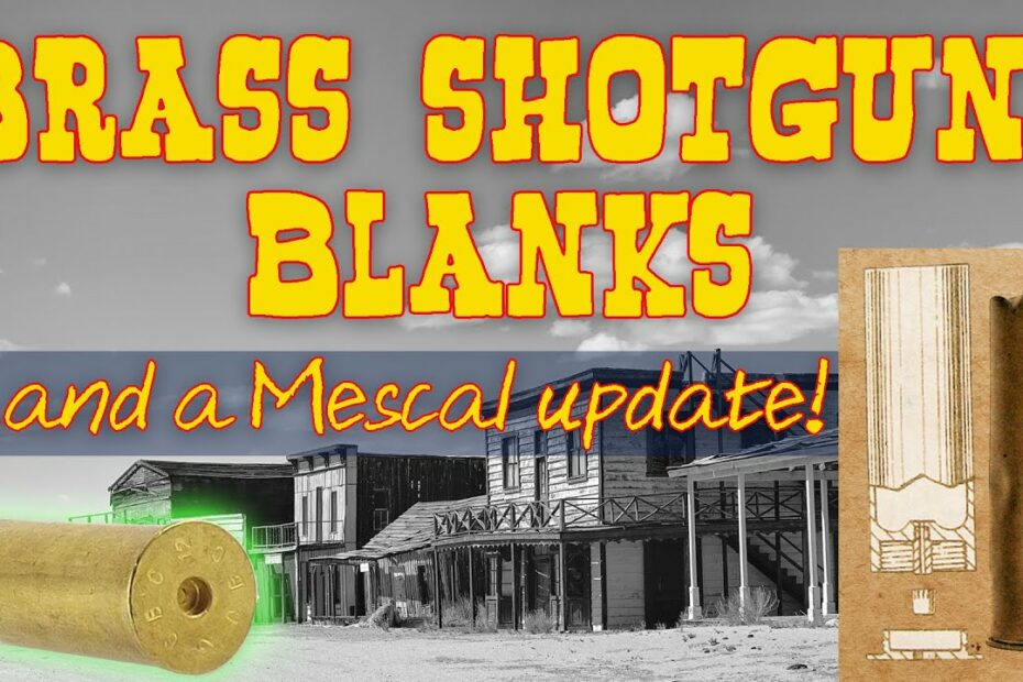 Brass Blanks and a Mescal Update!